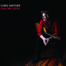 Chris Smither - Call Me Lucky 2018