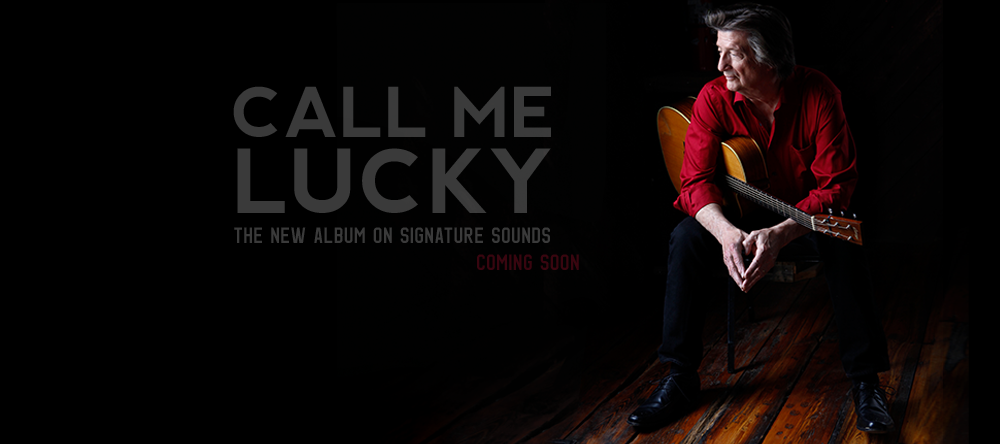 Chris Smither - Call Me Lucky - The new album on Signature Sounds - Coming Soon